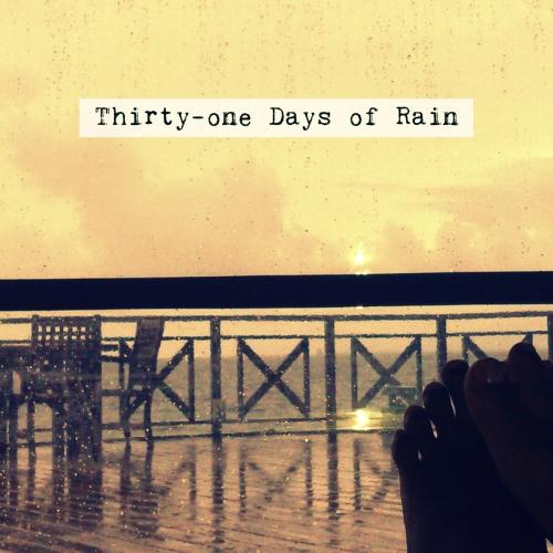 31 Days of Rain